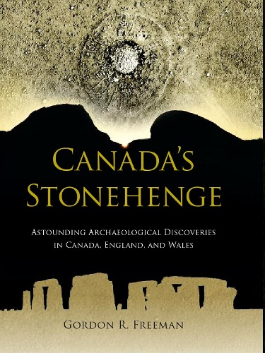 Gordon Freeman Tells Us About Canada's Stonehenge - Slideshow